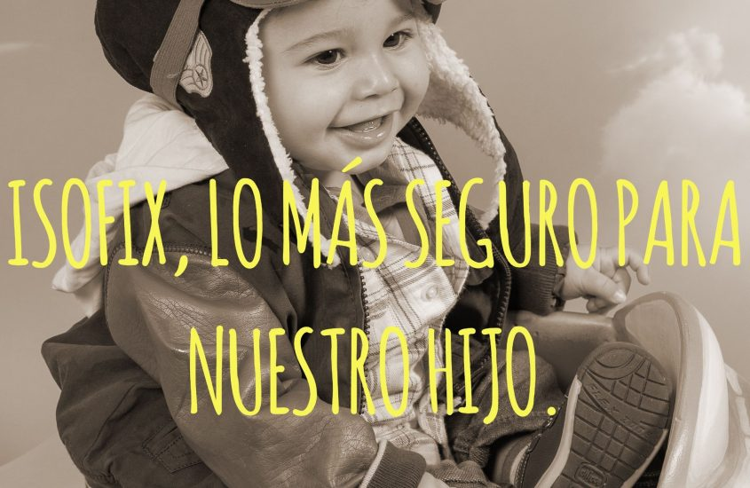 ISOFIX y TOP TETHER.
